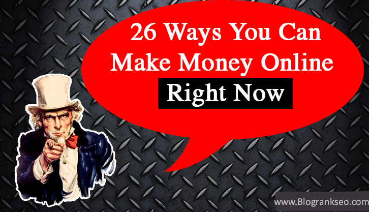 how to make money right now online free 26 ways you can make money online right now 8416