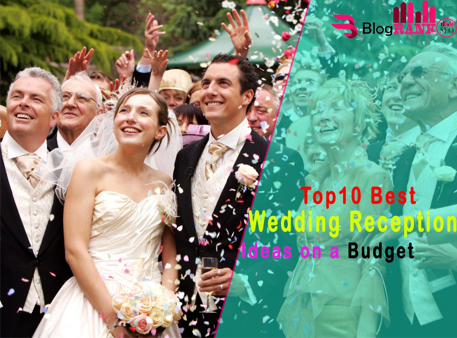 Top 10 Best Wedding Reception Ideas on a Budget