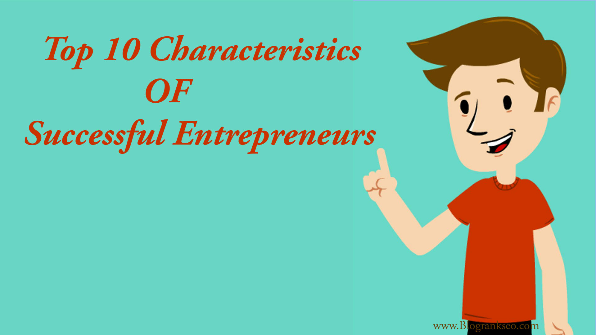 an overview of the characteristics of an successful entrepreneur The 5 personality traits of successful entrepreneurs by elizabeth peterson, business news daily contributor may 8, 2014 10:21 am est more five personality traits that point to entrepreneurial success / credit: entrepreneur success image via shutterstock.
